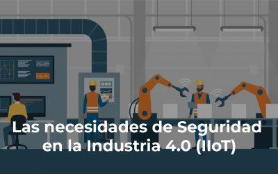 Las necesidades de seguridad en la industria 4.0 IIoT